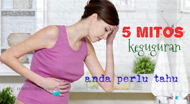 5 mitos keguguran