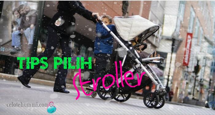 Tips Pilih Stroller